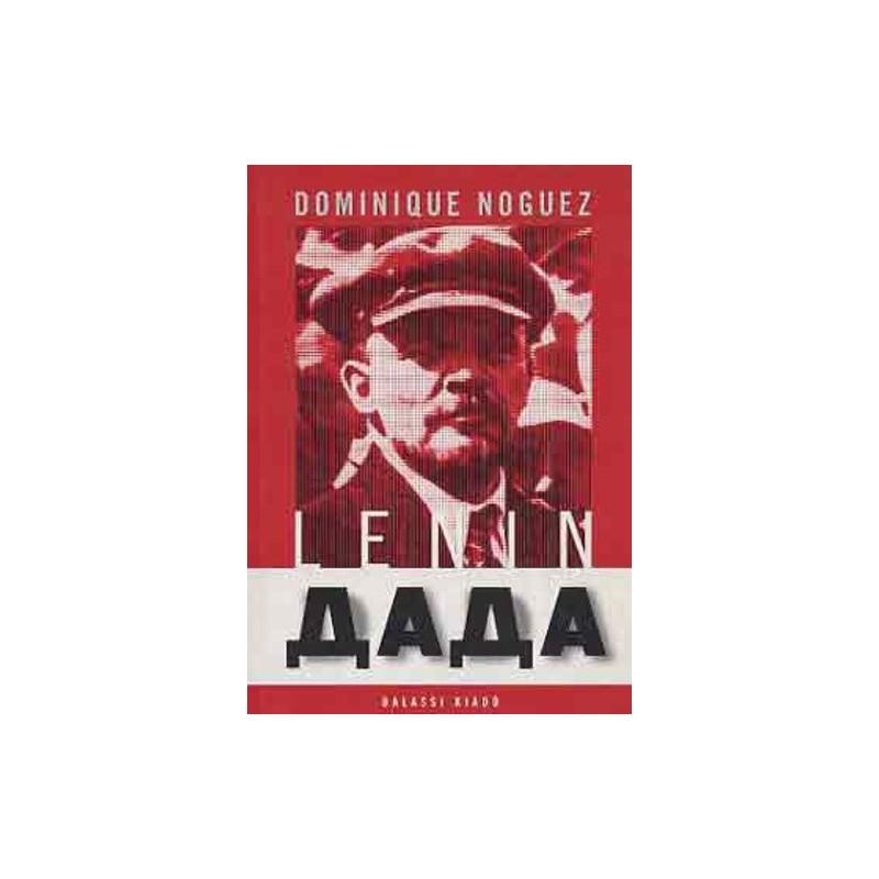 Noguez, Dominique, Lenin Dada