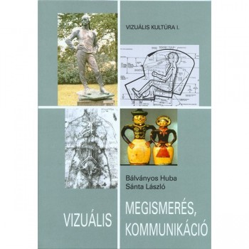 Bálványos Huba–Sánta László, Vizuális megismerés, vizuális kommunikáció