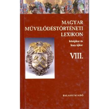 Magyar Művelődéstörténeti Lexikon – Középkor és kora újkor, VIII.