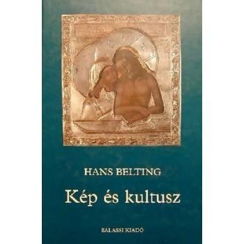 Belting, Hans, Kép és kultusz. A kép története a művészet korszaka előtt