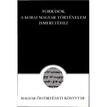 Források a korai magyar történelem ismeretéhez