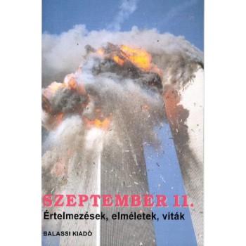 Szeptember 11. Értelemzések, elméletek, viták