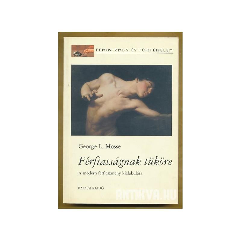 Mosse, Georg Lacmann, Férfiasságnak tüköre.