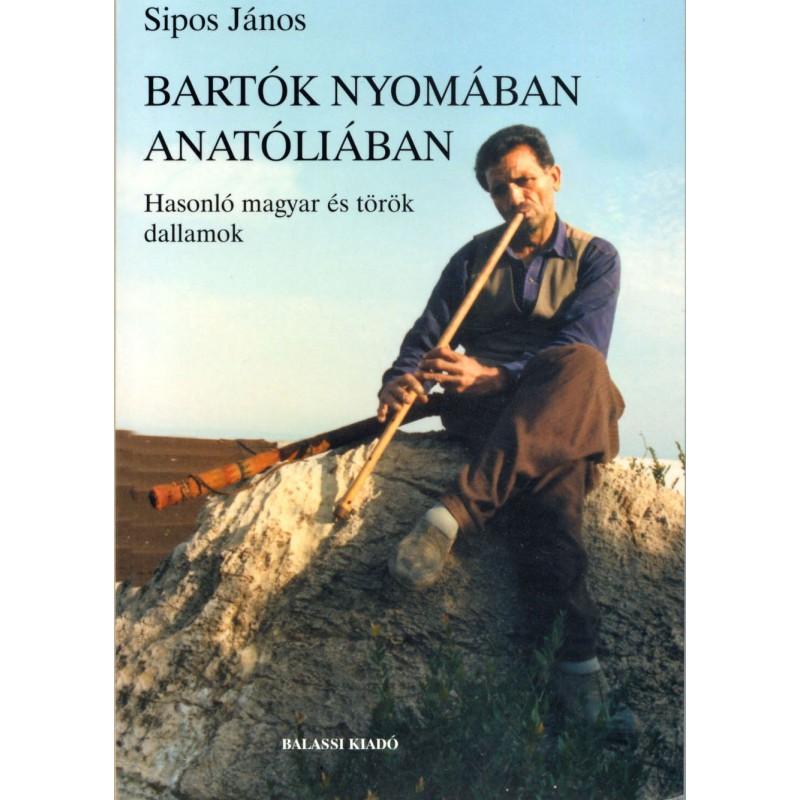 Sipos János, Bartók nyomában Anatóliában