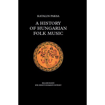 Paksa, Katalin A History of Hungarian Folk Music