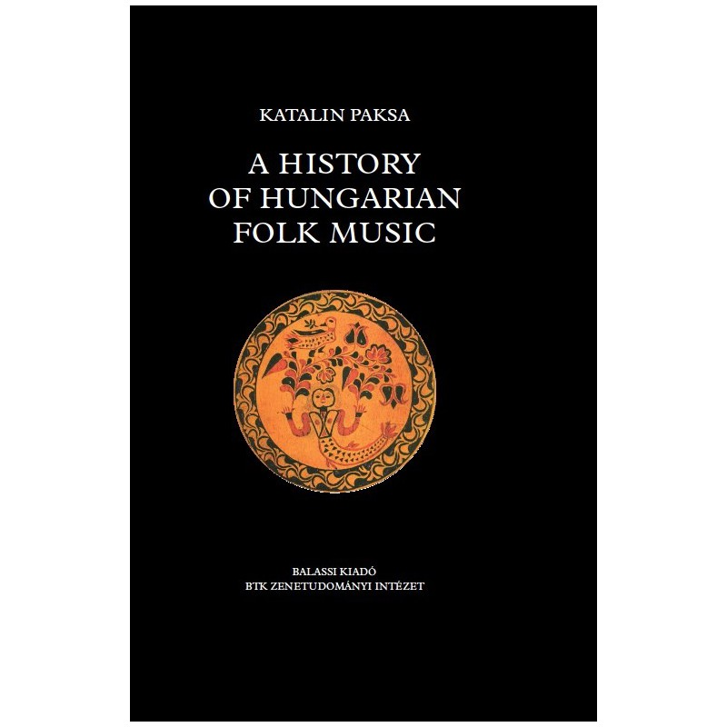 Paksa, Katalin A History of Hungarian Folk Music