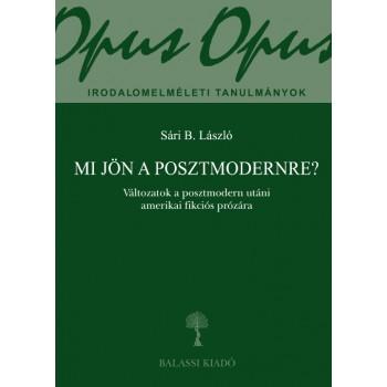 Sári B. László, Mi jön a posztmodernre?