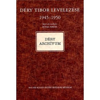 Déry Tibor levelezése II/A. 1945–1950 (Botka Ferenc sajtó alá rend.)