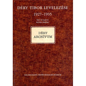 Déry Tibor levelezése I/B. 1927–1935 (Botka Ferenc sajtó alá rend.)