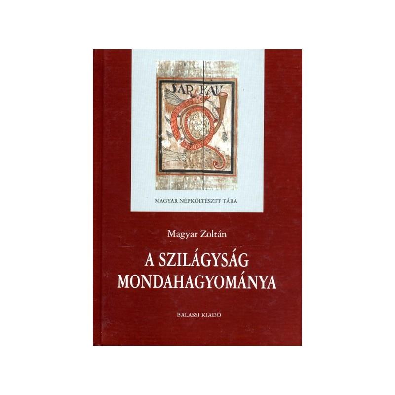 Magyar Zoltán, A Szilágyság mondahagyománya