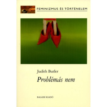 Judith Butler, Problémás nem