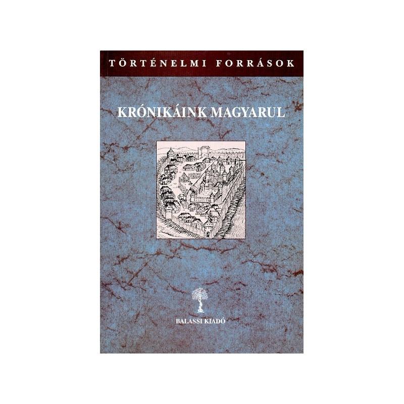Kulcsár Péter (szerk.), Krónikáink magyarul III/2