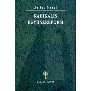 Julius Morel, Radikális egyházreform