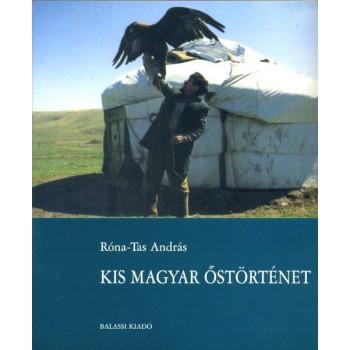 Róna-Tas András, Kis magyar őstörténet. A magyarok őstörténete és korai története az államalapításig
