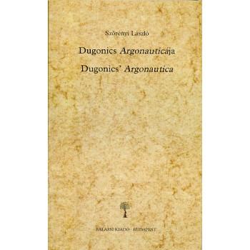 Andreas Dugonicius, Argonautica  Fakszimile kiadás.  Szörényi László: Dugonics Argonauticája  – Dugonics' Argonautica