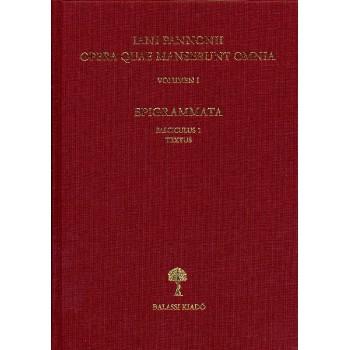 Iani Pannonii opera quae manserunt omnia  Volumen I. Epigrammata. Fasciculus 1. Textus