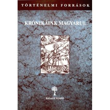 Kulcsár Péter (szerk.), Krónikáink magyarul III/1