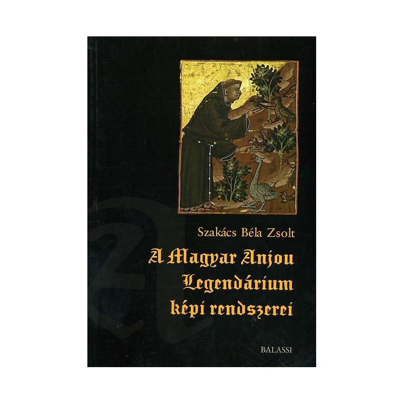 Szakács Béla Zsolt, A Magyar Anjou Legendárium képi rendszerei