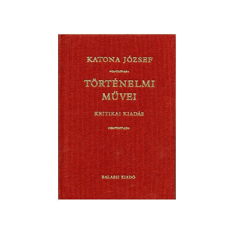 Katona József történelmi művei
