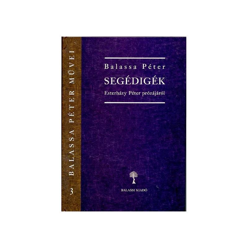 Balassa Péter, Segédigék Esterházy Péter prózájáról