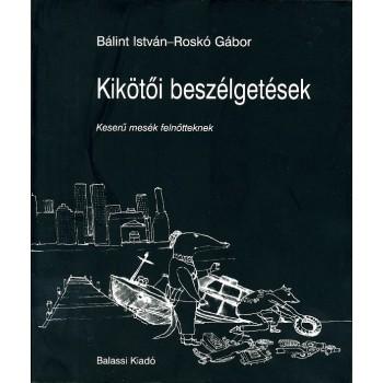 Bálint István–Roskó Gábor, Kikötői beszélgetése