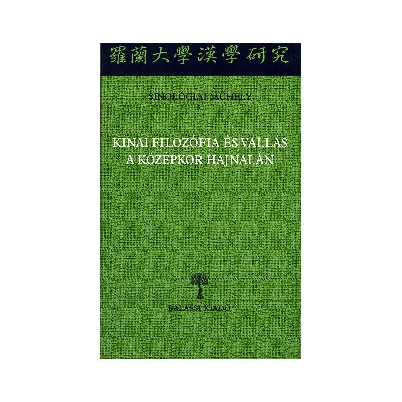 Kínai filozófia és vallás a középkor hajnalán
