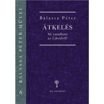 Balassa Péter, Átkelés – Mi tanulható az Újholdtól?
