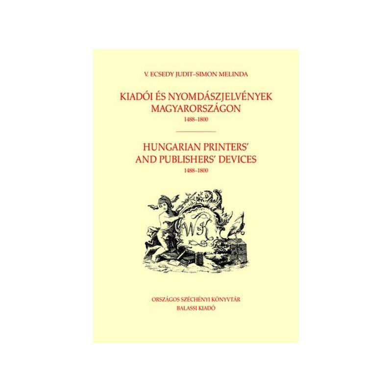 V. Ecsedy Judit - Simon Melinda, Kiadói és nyomdászjelvények Magyarországon, 1488-1800