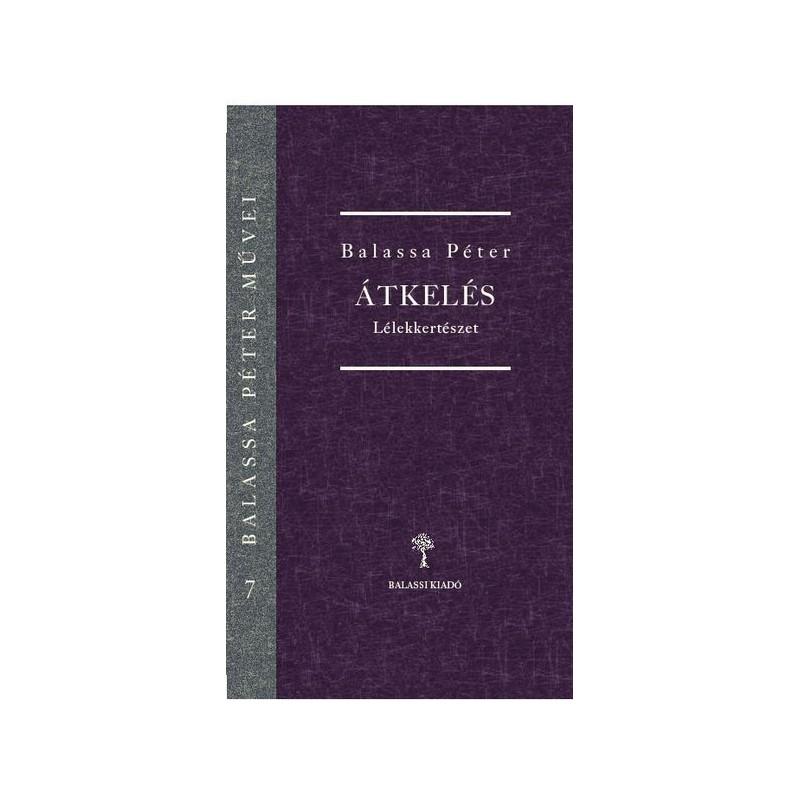 Balassa Péter, Átlekés II. –Lélekkertészet