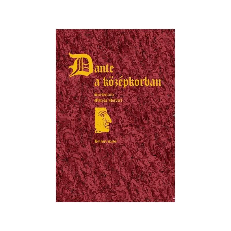 Dante a középkorban (szerk. Mátyus Norbert)