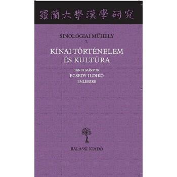 Hamar Imre-Salát Gergely, Kínai történelem és kultúra. Tanulmányok Ecsedy Ildikó emlékére