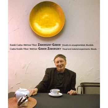 Kozák Csaba–Wehner Tibor, Záborszky Gábor. Vizuális és anyagkísérletek. Muráliák