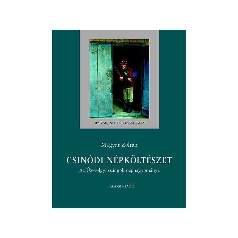 Magyar Zoltán, Csinódi népköltészet. Az Úz-völgyi csángók néphagyománya