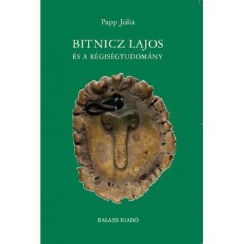 Papp Júlia, Bitnicz Lajos és a régiségtudomány