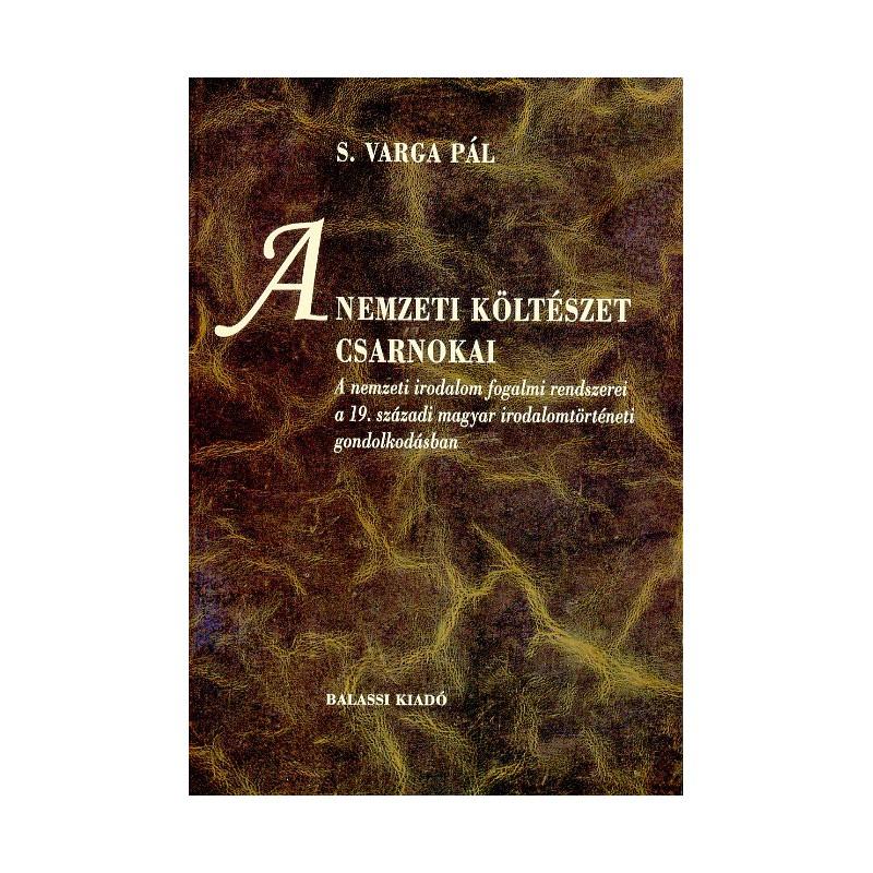 S. Varga Pál, A nemzeti költészet csarnokai