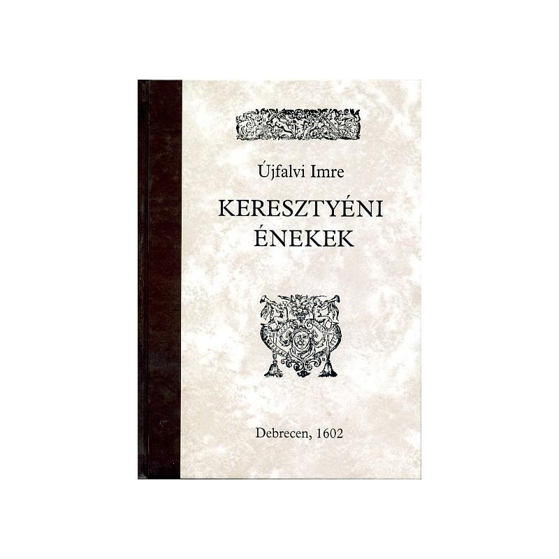 Újfalvi Imre, Keresztyéni énekek