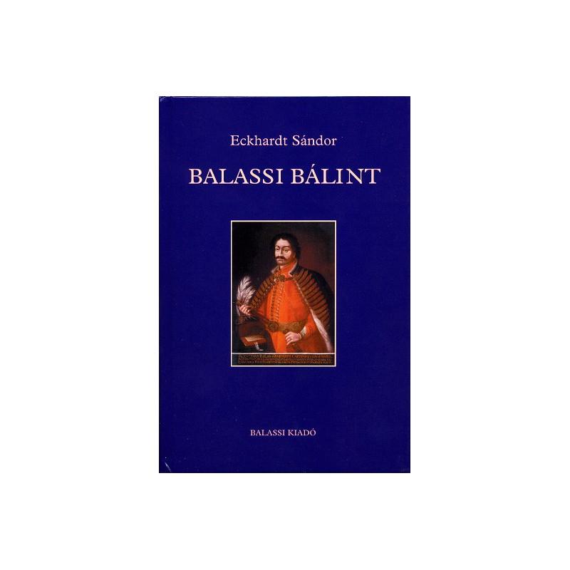 Eckhardt Sándor, Balassi Bálint