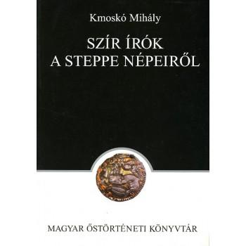 Kmoskó Mihály, Szír írók a steppe népeiről