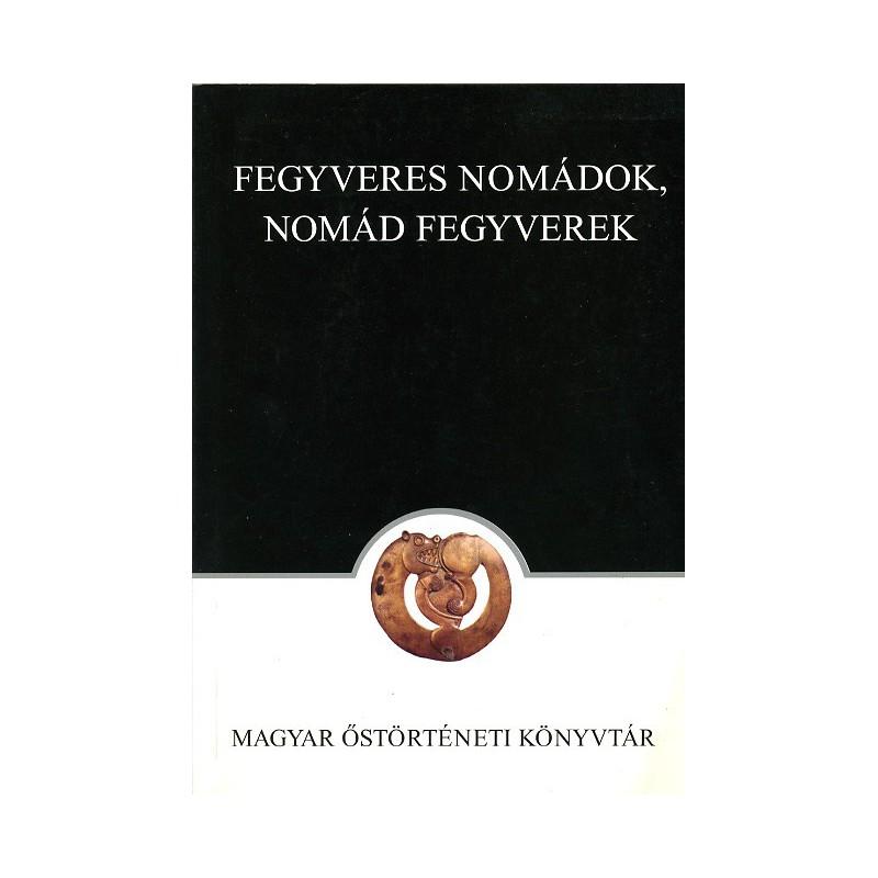 Fegyveres nomádok, nomád fegyverek