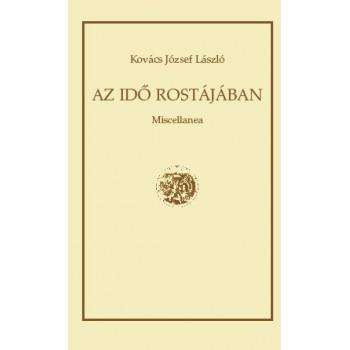 Kovács József László, Az Idő rostájában. Miscellanea