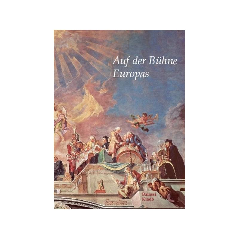 Auf der Bühne Europas (Marosi Ernő (szerk.)