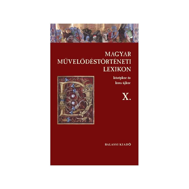 Magyar Művelődéstörténeti Lexikon – Középkor és kora újkor,  X.