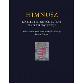 HIMNUSZ. Kölcsey Ferenc költeménye, Erkel Ferenc zenéje. Eredettörténeti tanulmánnyal közreadja Bónis Ferenc
