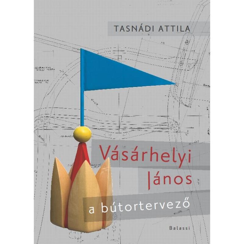 Tasnádi Attila, Vásárhelyi János, a bútortervező