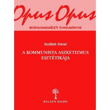 Szolláth Dávid, A kommunista aszkétizmus esztétikája