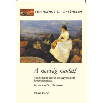 A norvég modell. A társadalmi nemek esélyegyenlősége és egyenjogúsága.