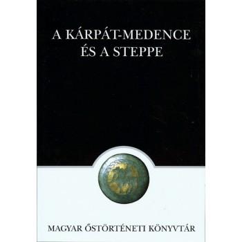 A Kárpát-medence és a steppe