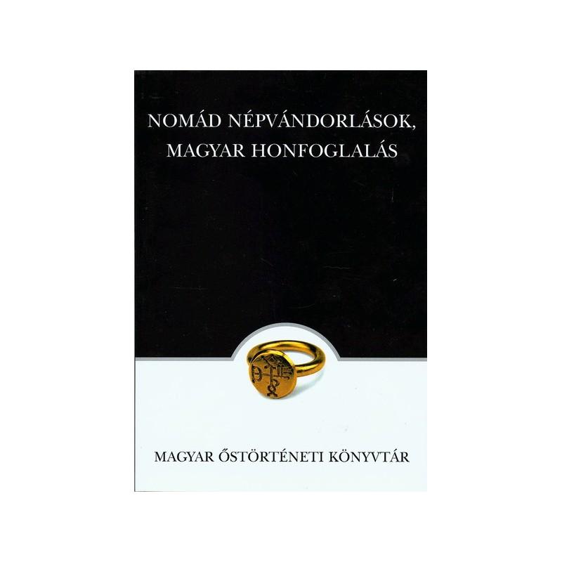 Felföldi Szabolcs, Sinkovics Balázs (szerk.) Nomád népek – magyar honfoglalás