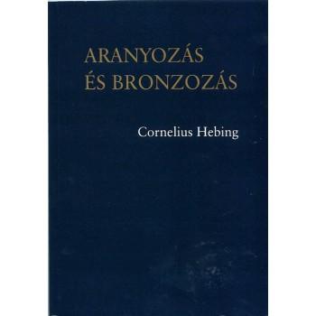 Cornelius Hebing, Aranyozás, bronzozás