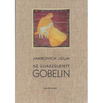 Jankovich Júlia, Az újjászületett gobelin